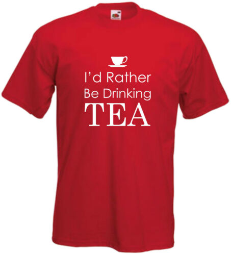 I/'d Rather Be Drinking Tea T Shirt Tee Xmas Gift Top Comedy Cafe Food Cup Drink