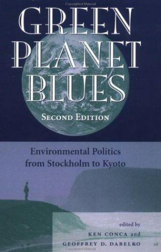 Green Planet Blues : Environmental Politics from Stockholm to Kyoto