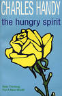 The Hungry Spirit: New Thinking for a New World by Charles B. Handy (Paperback, 1998)