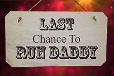 Wedding LAST CHANCE TO RUN DADDY ❤ Rustic Wooden Sign ❤ Shabby Chic White Washed