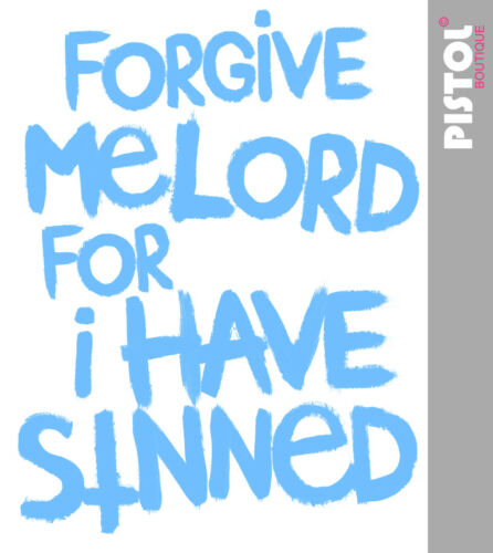 Pistol Boutique mens White Scoop neck FORGIVE ME LORD SINNED text Fashion tshirt