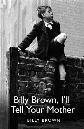 Billy Brown, I'll Tell Your Mother By Bill Brown. 9781409122760