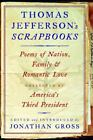 Thomas Jefferson's Scrapbooks : Poems of Nation, Family, and Romantic Love Collected by America's Third President by Thomas Jefferson (2006, Hardcover)