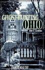 Ghosthunting Ohio 9781578601813 by John B. Kachuba Paperback