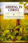 Abiding in Christ: 8 Studies for Individuals or Groups by J I Packer, MS Carolyn Nystrom (Paperback / softback, 2009)