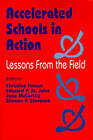 Accelerated Schools in Action: Lessons from the Field by SAGE Publications Inc (Paperback, 1995)