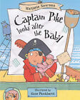 Captain Pike Looks After the Baby by Marjorie Newman (Paperback, 2005)