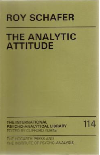 The Analytic Attitude by Roy Schafer (Hardback, 1983)
