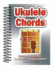 Simple Ukulele Chords: Easy-to-Use, Easy-to-Carry, The Essential Playing Compan