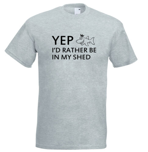 Juko Yep I/'d Rather Be In My Shed Funny T Shirt