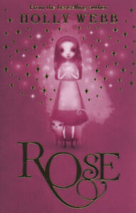Rose-by-Holly-Webb-Paperback-Value-Guaranteed-from-eBay-s-biggest-seller