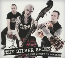 SILVER SHINE - IN THE MIDDLE OF NOWHERE NEW CD