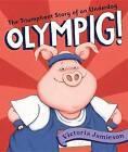 Olympig! by Victoria Jamieson (Hardback, 2012)