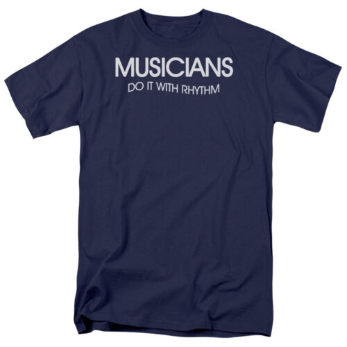 MUSICIANS DO IT WITH RHYTHM Humorous Adult T-Shirt All Sizes