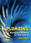 Plumbing: Prerequisite Modules for NVQ Level 2 by R.M. Boyce (Paperback, 1994)
