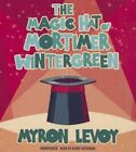 The Magic Hat of Mortimer Wintergreen by Myron Levoy (CD-Audio, 2015)