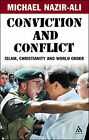 Conviction and Conflict: Islam, Christianity and World Order by Michael Nazir-Ali (Paperback, 2006)