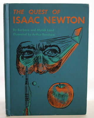The Quest of Isaac Newton By Barbara and Myrick Land   Vintage 1960
