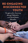Re-engaging Disconnected Youth: Transformative Learning through Restorative and Social Justice Education - Revised Edition by Amy Vatne Bintliff (Paperback, 2015)