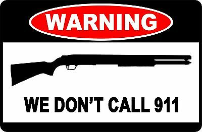 "Metal Sign Warning We Don/'t Call 911 Revolver 8/"" x 12/"" Aluminum s619"