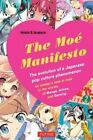 Moe Manifesto: The History and Evolution of a Japanese Pop Culture Phenomenon by Patrick W. Galbraith (Paperback, 2014)