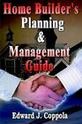 Home Builder's Planning & Management Guide by Edward J Coppola 9781403380999