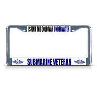 I Spent Cold War Underwater Submarine Veteran Navy Metal License Plate Frame