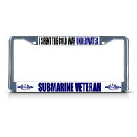 I Spent Cold War Underwater Submarine Veteran Navy Metal License Plate Frame