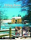Living Barns: How to Find and Restore a Barn of Your Own by Ernest Burden (Hardback, 2006)