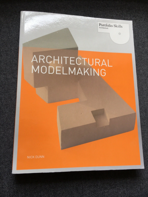 Architectural modelmaking , Nick Dunn, år 2010