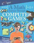 A Math Journey Through Computer Games by Hilary Koll (Paperback / softback, 2016)