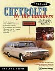 Chevrolet by the Numbers: The Essential Chevrolet Parts Reference, 1960-1964 by Alan Colvin (Paperback)