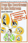 From the Boardroom to the Bathroom: Ramblings on Life by a Typical 24-Year-Old Male by Jason Brenner (Paperback / softback, 2000)