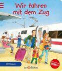 Wir fahren mit dem Zug von Sonja Fiedler (2012, Gebundene Ausgabe)