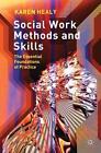 Social Work Methods and Skills: The Essential Foundations of Practice von Karen Healy (2012, Taschenbuch)