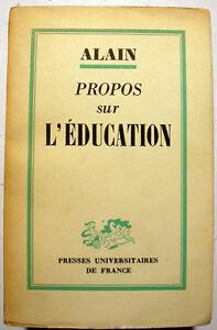 ALAIN/PROPOS SUR L EDUCATION/PUF/1956 - France - EBay Titre/Auteur/ PROPOS SUR L'EDUCATION ALAIN PUF, 1956. In-12. 201 pages. 35e mille. Provenance: Fonds de bibliothque d'un professeur d'université aujourd'hui a la retraite.Matires enseignées, Grec,Latin et Francais. ref:27 Etat intérieur:  - France