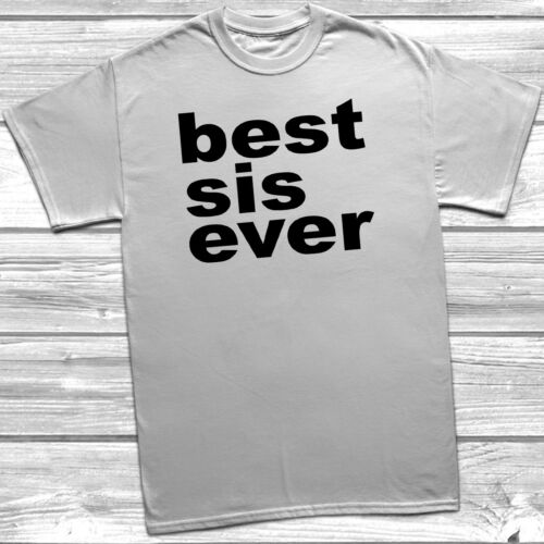 Best Sis Ever T Shirt Tee Top Childrens Kids Sister Sibling Sistery Love