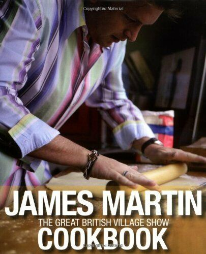 The Great British Village Show Cookbook,James Martin- 9781405333177