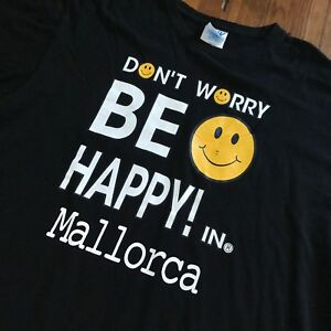 Vintage-Don-039-t-Worry-Be-Happy-in-MALLORCA-Tshirt-Tee-Large