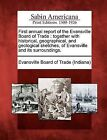 First Annual Report of the Evansville Board of Trade: Together with Historical, Geographical, and Geological Sketches, of Evansville and Its Surroundings. by Gale, Sabin Americana (Paperback / softback, 2012)