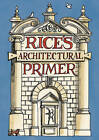 Rice's Architectural Primer by Matthew Rice (Hardback, 2009)