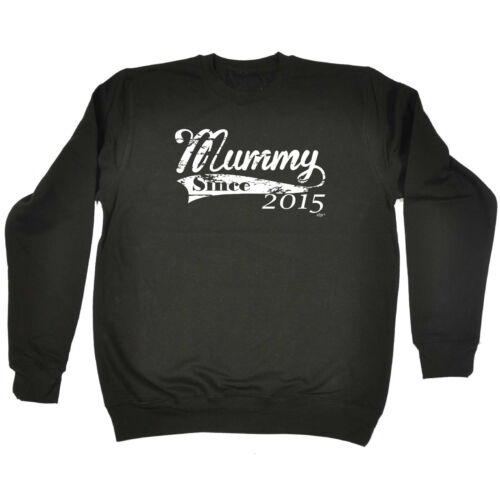 Funny Novelty Sweatshirt Jumper Top 2015 Mummy Since