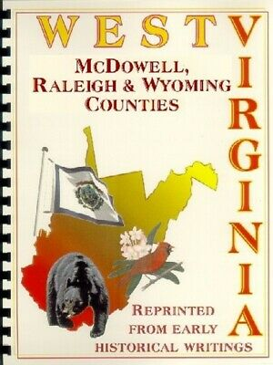 WV McDOWELL//RALEIGH//WYOMING COUNTY~BECKLEY~PINEVILLE West Virginia history//bios