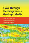 Flow Through Heterogeneous Geologic Media by Raziuddin Khaleel, Tian-Chyi Yeh, Kenneth C. Carroll (Hardback, 2015)