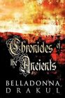 Chronicles of the Ancients by Belladonna Drakul (Paperback / softback, 2012)