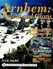 Arnhem: Defeat and Glory: A Miniaturist Persepective by G.S.W. DeLillo (Hardback, 2004)