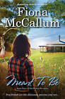 Meant to be by Fiona McCallum (Paperback, 2015)