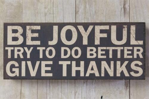 Be Joyful Try to Do Better Give Thanks Box Sign