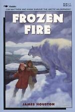 Frozen Fire : A Tale of Courage by James Houston and James R. Houston (1992,...