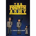 The Fourth Army by L Craig Williams (Paperback / softback, 2013)